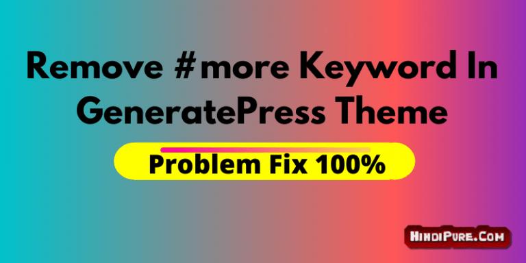 remove #more keyword generatepress theme URL